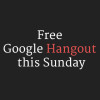 Free Google Hangout this Sunday