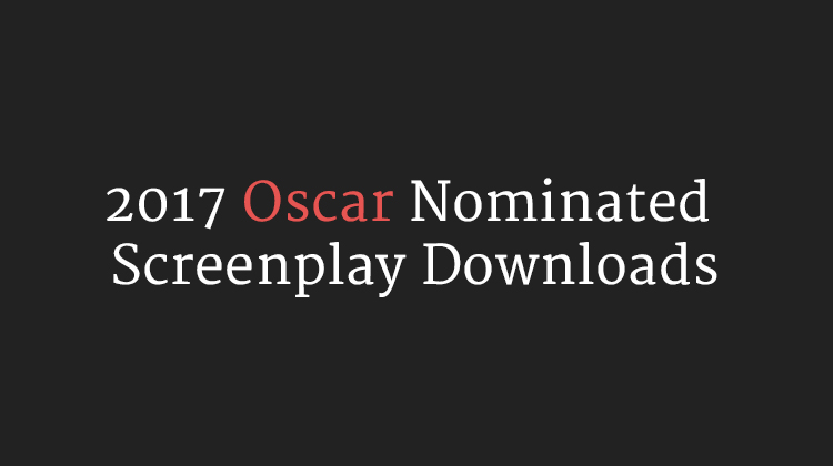 2017 Oscar Nominated Screenplay Downloads